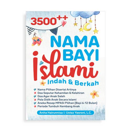 3500 Nama Bayi Islami Indah Berkah